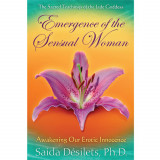 Emergence of the Sensual Woman by Saida Desilets